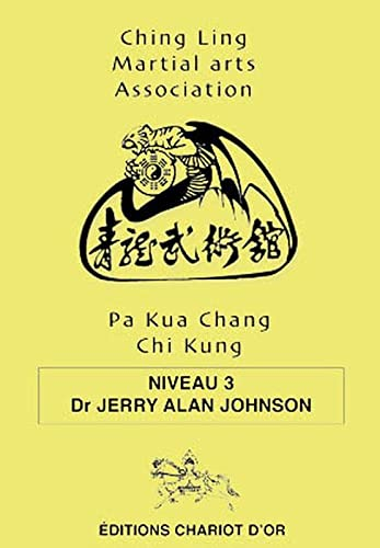 Pa Kua Chang Chi Kung (French Edition) (291180662X) by Jerry Alan Johnson