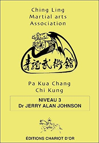 Pa Kua Chang Chi Kung: Niveau 3 (9782911806629) by Jerry Alan Johnson
