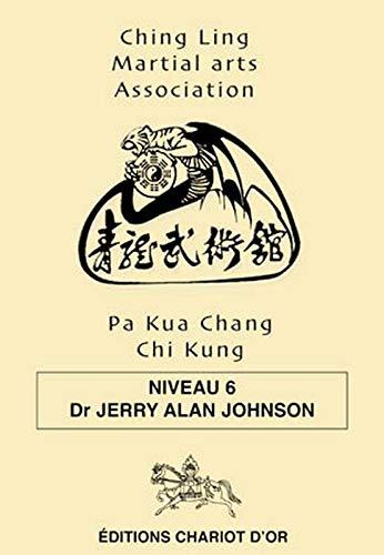 9782911806650: Pa Kua Chang Chi Kung - Niveau 6