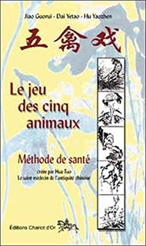 JEU DES 5 ANIMAUX -LE- METHODE DE SANTE: JIAO GUORUI DAI YETA
