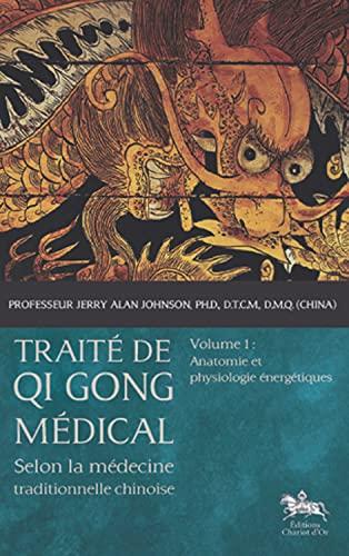 Traité de Qi Gong médical - T1: Jerry Alan Johnson