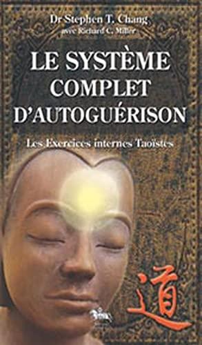 9782911806827: le système complet d'autoguérison ; les exercices internes taoïstes