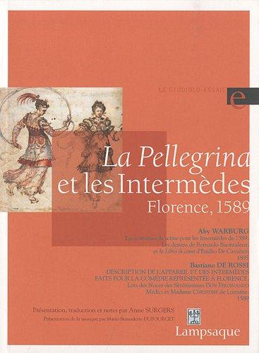 9782911825149: La Pellegrina et les Intermèdes : Florence, 1589