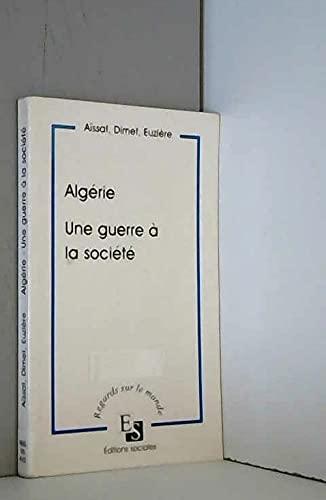 Algérie, une guerre à la société - Aissat; Dimet