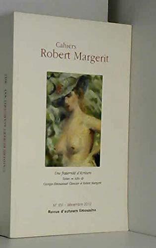 Cahiers Robert Margerit N XVI: Collectif