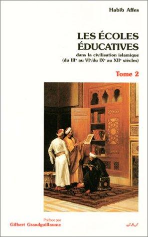 9782911848230: Les écoles éducatives dans la civilisation islamique. Tome 2