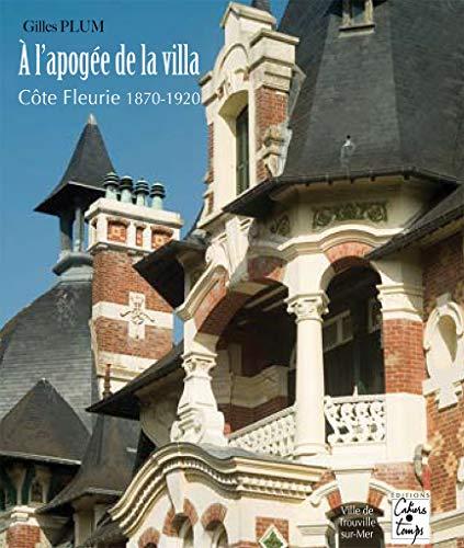 9782911855955: a l'apogee de la villa, cote fleurie, 1870-1920