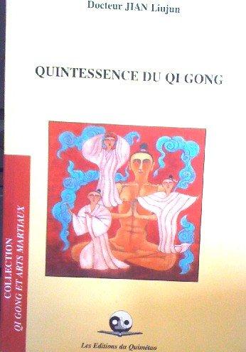 9782911858000: Quintessence du Qi Gong.