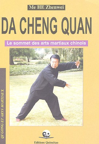 9782911858086: Da Cheng Quan : Le sommet des arts martiaux