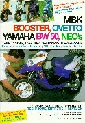 9782911870033: MBK Booster, Ovetto, Yamaha BW 50, Neos: Alle Booster-, BW-, Nest Generation-, Neo's-Modelle
