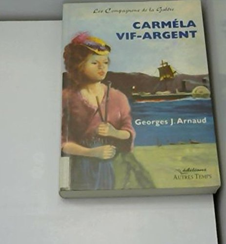 9782911873614: Carmela vif-argent: Roman (Collection Temps romanesque) (French Edition)