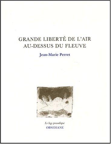 GRANDE LIBERTE DE L'AIR: PERRET JEAN-MARIE