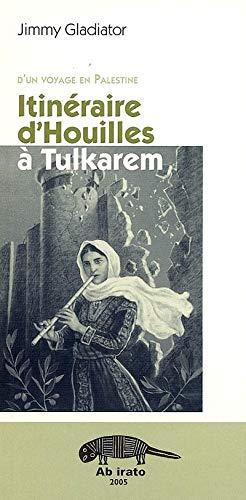 Itinéraire d'Houilles à Tulkarem : D'un voyage: Jimmy Gladiator