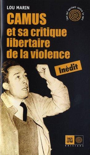 Camus et sa critique libertaire de la violence: Marin, Lou