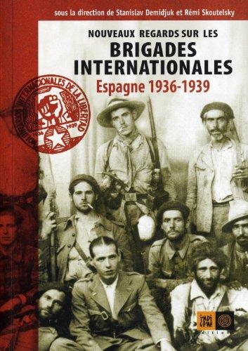 9782911939785: Nouveaux regards sur les Brigades internationales