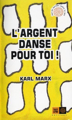 Argent danse pour toi! (L'): Marx, Karl