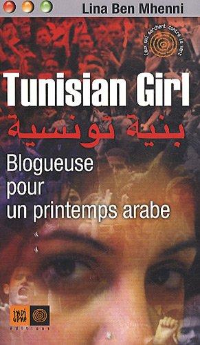 TUNISIAN GIRL, BLOGUEUSE POUR UN PRINTEMPS ARABE: BEN MHENNI, Lina