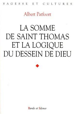 La Somme de saint Thomas et la logique du dessein de Dieu: Patfoort, Albert