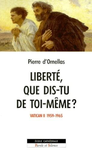 """""""liberte, que dis-tu de toi-meme ; une lecture des travaux du concile vatican ii"""": Pierre..."""