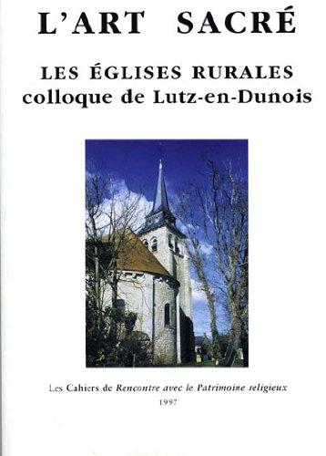 9782911948060: Les églises rurales : Colloque de Lutz-en-Dunois, 3 octobre 1996 (Art sacré)