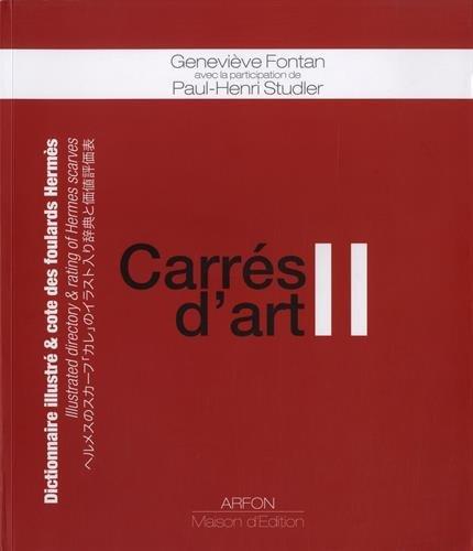 9782911955365: Carrés d'art II : Dictionnaire illustré et cote des foulards Hermès
