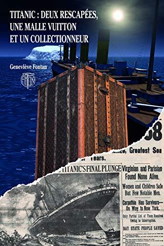 9782911955389: Titanic : deux rescapes, une malle vuitton et un collectionneur