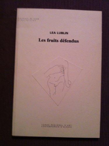 Lea Lublin. Les Fruits défendus (FRAC Alsace,: Maïten Bouisset; Fonds
