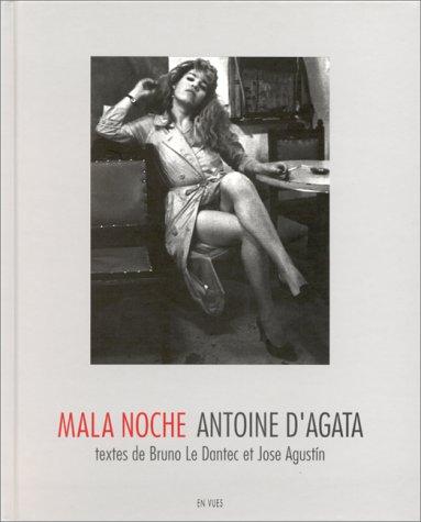 Mala Noche [FINE COPY]: D'Agata, Antoine