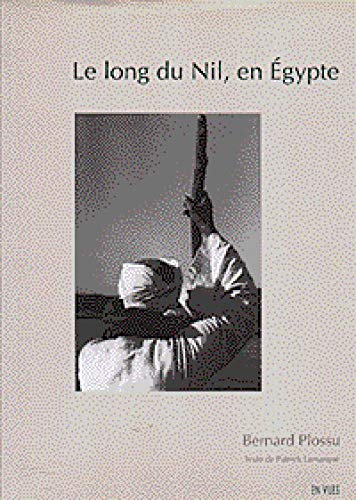 Le Long Du Nil En Egypte (French Edition) (2911966171) by Plossu, Bernard