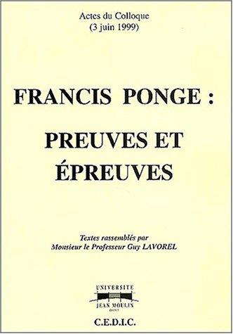9782911981098: Francis Ponge : preuves et épreuves : Actes du colloque du 3 juin 1999 (Cedic)