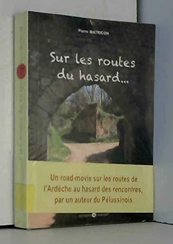 9782911987311: Sur les Routes du Hasard