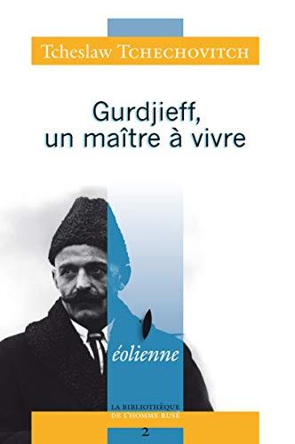 9782911991653: Gurdjieff, un maître à vivre : Le témoignage de l'un de ses premiers disciplines...