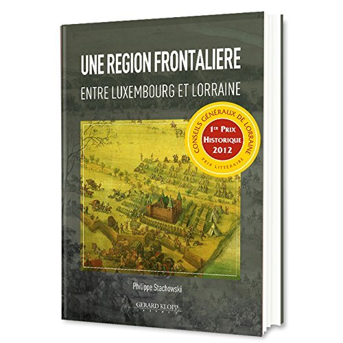 9782911992704: Une Région Frontalière entre Luxembourg et Lorraine 1500-1789