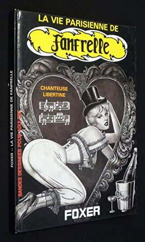 La Vie Parisienne De Fanfrelle: Foxer (Chanteuse Libertine)