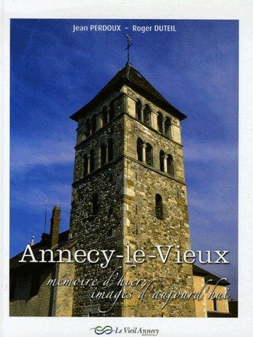 9782912008305: Annecy-le-Vieux : Mémoire d'hier, images d'aujourd'hui