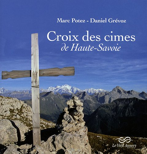 9782912008411: Croix des cimes de Haute-Savoie