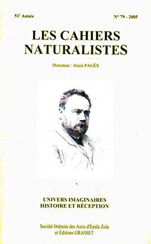 9782912012104: Cahiers naturalistes, numéro 79. Univers imaginaires. Histoire et réception