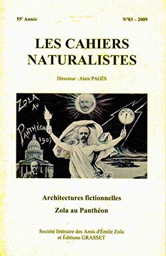 9782912012142: Cahiers naturalistes, num�ro 83. Architectures fictionnelles. Zola au Panth�on.