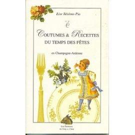 9782912036247: Coutumes et Recettes du Temps des Fetes en Champagne-Ardenne
