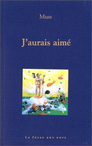 9782912042255: J'aurais aime (French Edition)