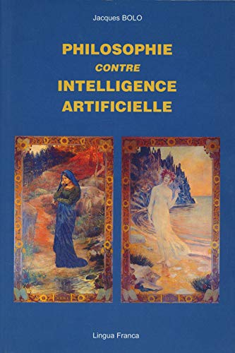 9782912059000: Philosophie contre intelligence artificielle (French Edition)