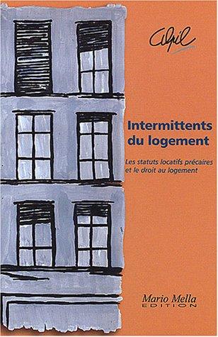 Intermittents du logement : Les statuts locatifs: Alpil; André Gachet;