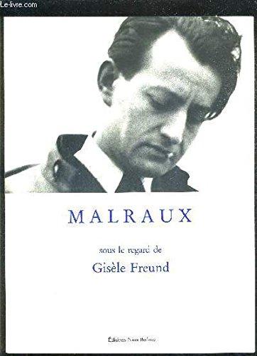 Malraux sous le regard de Gisele Freund (French Edition) (2912076005) by Freund, Gisele