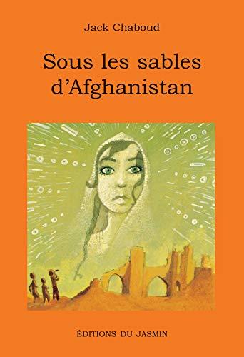 SOUS LES SABLES D'AFGHANISTAN *REG. 14,95$*: CHABOUD, JACK