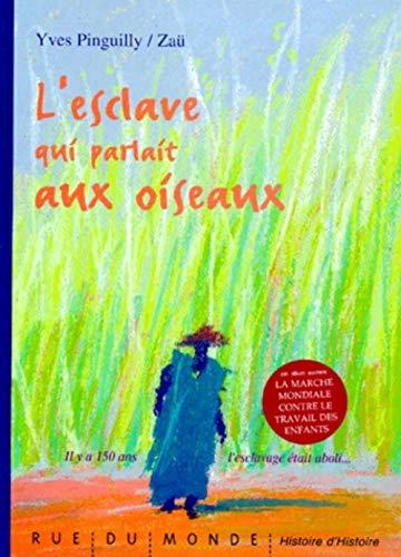 Esclave qui parlait aux oiseaux (L'): Pinguilly, Yves