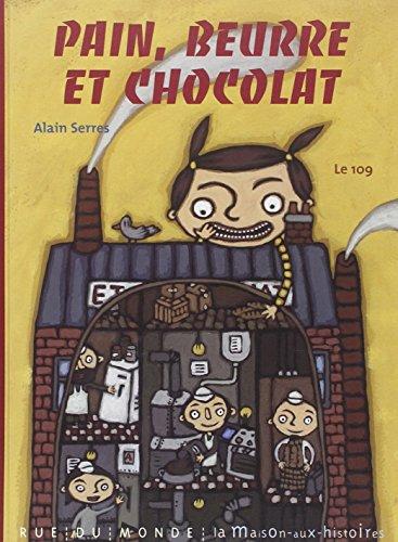 Pain, beurre et chocolat: Serres, Alain
