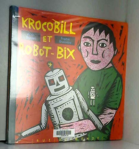Krocobill et Robot-Bix: Serres, Alain