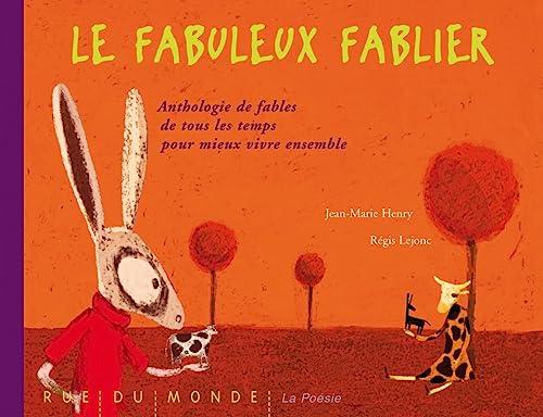LE FABULEUX FABLIER - ANTHOLOGIE DE FABLES: HENRY, Jean-Marie; LEJONC,