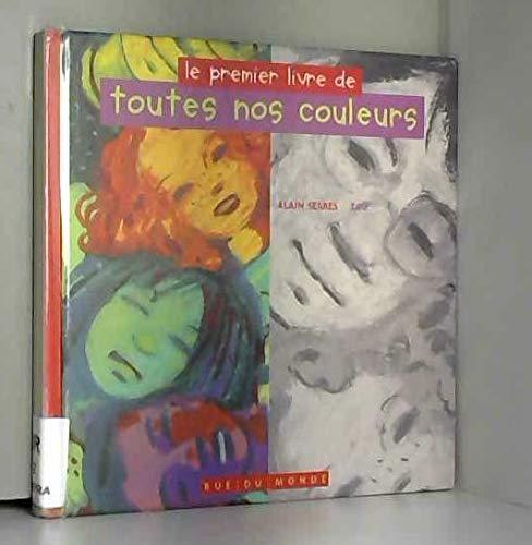 9782912084521: Le premier livre de toutes nos couleurs