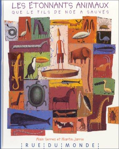 9782912084538: Les Etonnants animaux que le fils de Noé a sauvés